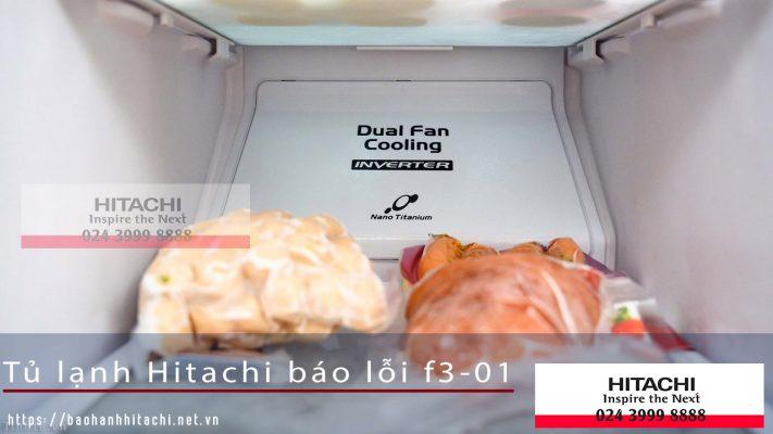 Giải pháp nào để xử lý khi tủ lạnh Hitachi báo lỗi F3-01